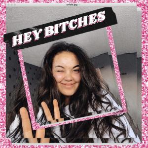 Hey Bitches