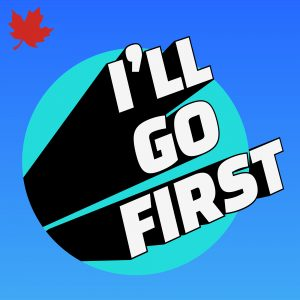 I'll Go First