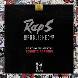 Raps unPublished   The Official Toronto Raptors Podcast