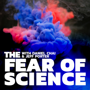 The Fear of Science