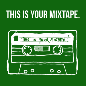 This Is Your Mixtape