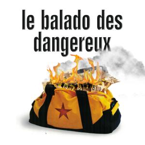 Le balado des dangereux